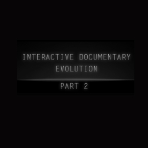 COME/IN/DOC | Interactive Documentary Evolution [Part 2]