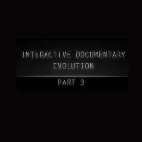 COME/IN/DOC | Interactive Documentary Evolution [Part 3]