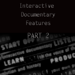 COME/IN/DOC | Interactive Documentary Features [Part 2]