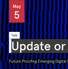 Live broadcast on May 5: Update or Die - Future Proofing Emerging Forms of Digital Documentary